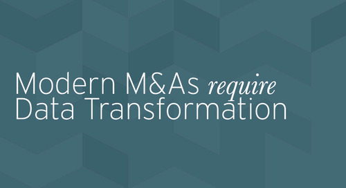 Modern M&As Require Data Transformation