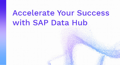 Accelerate Your Success with SAP Data Hub