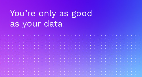 You're Only as Good as Your Data
