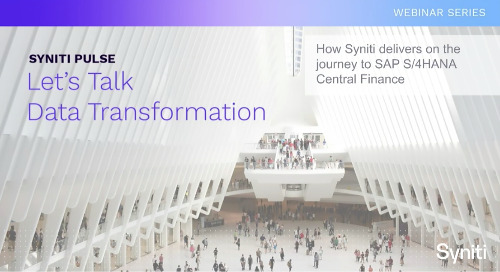 Demo: How Syniti Delivers on the Journey to SAP S/4HANA Central Finance