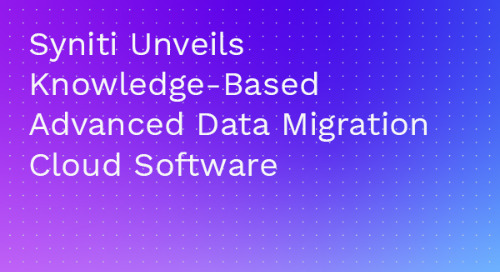 Syniti Unveils Knowledge-Based Advanced Data Migration Cloud Software :: North America