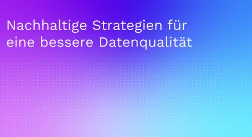 Nachhaltige Strategien für eine bessere Datenqualität