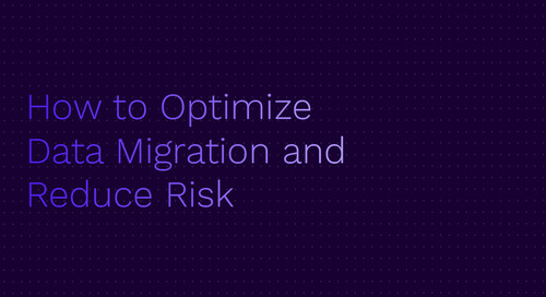 How to Optimize Data Migration and Reduce Risk