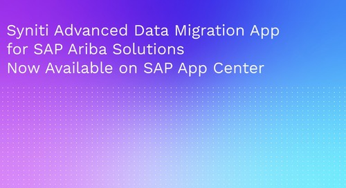 Industry-Leading Syniti Advanced Data Migration App for SAP Ariba Solutions Now Available on SAP App Center