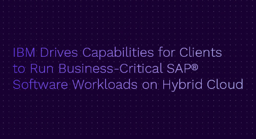 IBM Drives Capabilities for Clients to Run Business-Critical SAP Software Workloads on Hybrid Cloud