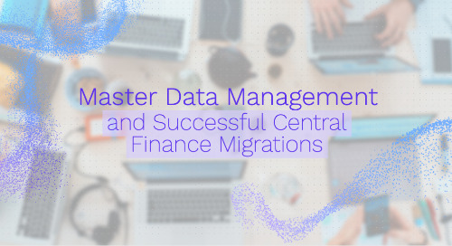 Master Data Management and Successful Central Finance Migrations