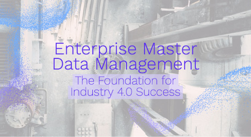 Enterprise Master Data Management - The Foundation for Industry 4.0 Success