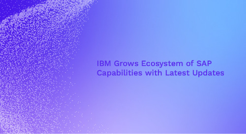 IBM Grows Ecosystem of SAP Capabilities with Latest Updates