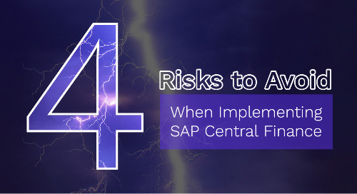 4 Risks to Avoid When Implementing SAP Central Finance