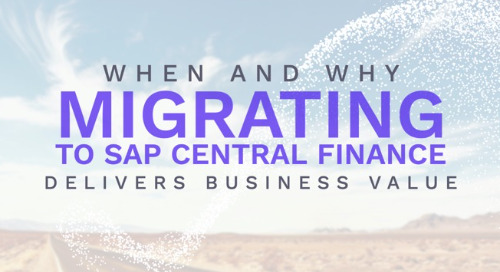 When and Why Migrating to SAP Central Finance Delivers Business Value