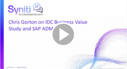Syniti In Conversation With - Chris Gorton on IDC Business Value Study & SAP ADM