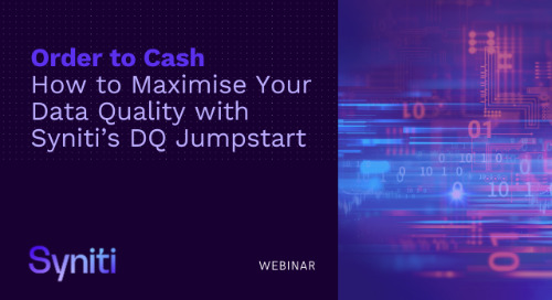 Order to Cash - How to Maximize Your Data Quality with Syniti's DQ Jumpstart