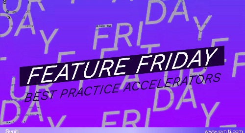 Feature Friday > Best Practice Accelerators