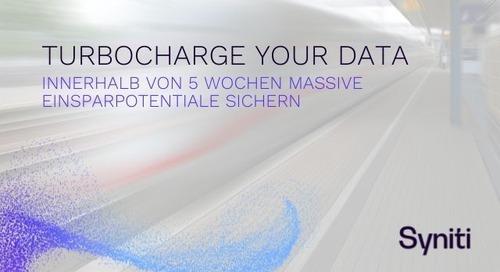Turbocharge your Data – innerhalb von 5 Wochen massive Einsparpotentiale sichern