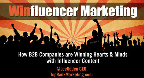 Winfluencer Marketing: How B2B Companies are Winning Hearts & Minds with Influencer Content