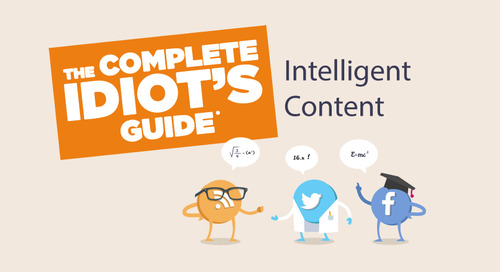 The Complete Idiot's Guide to Intelligent Content