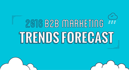 The 2016 B2B Marketing Trends Forecast [Infographic]