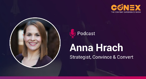 Why Content Experience Is the New Content Marketing [Podcast]
