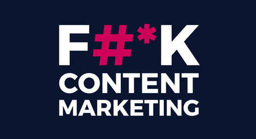 F#*k Content Marketing—It's Time to Start Marketing Your Content