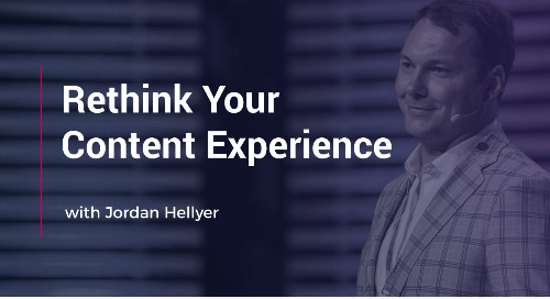 Rethink Your Content Experience With Jordan Hellyer