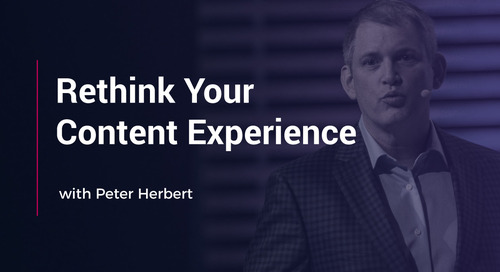 Rethink Your Content Experience with Peter Herbert
