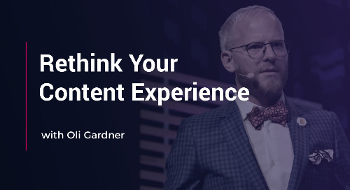 Rethink Your Content Experience with Oli Gardner