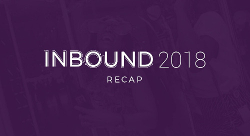 Takeaways From INBOUND 2018 That Will Help Improve Your Content Experience