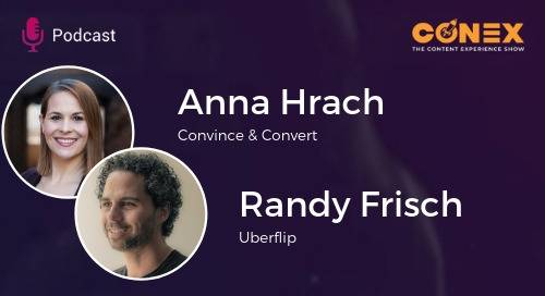 Randy and Anna's Content Experience Lightning Round [Podcast]