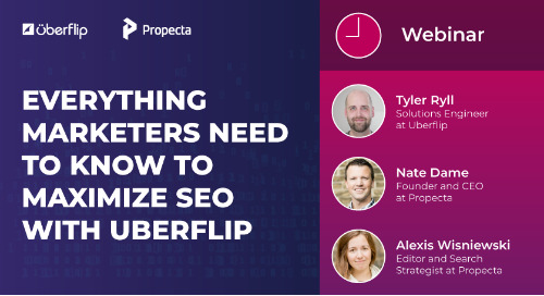 Webinar: Everything Marketers Need to Know to Maximize SEO With Uberflip