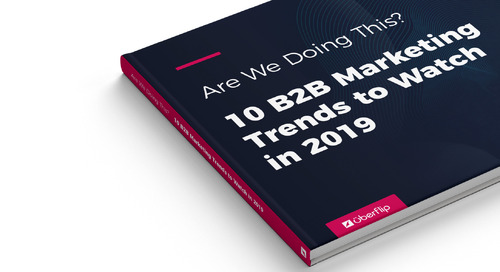 10 B2B Marketing Trends to Watch in 2019 [report]