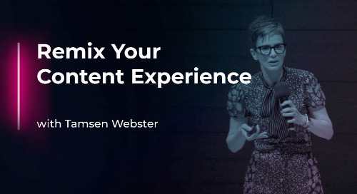 Remix Your Content Experience with Tamsen Webster