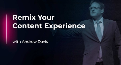 Remix Your Content Experience with Andrew Davis