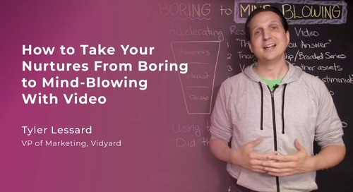 How to Take Your Nurtures From Boring to Mind-Blowing With Video