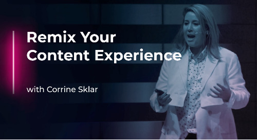 Remix Your Content Experience with Corrine Sklar