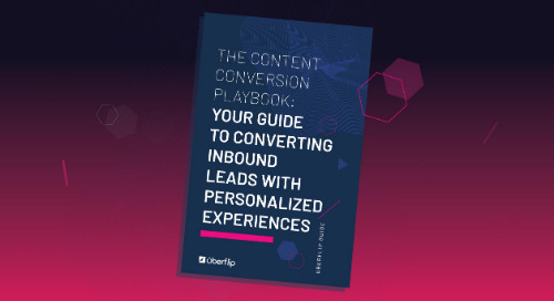 The Content Conversion Playbook: Your Guide to Converting Inbound Leads with Personalized Experiences