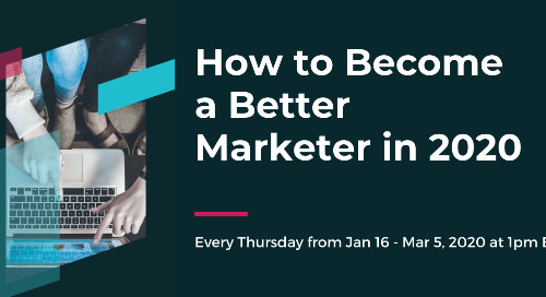 [WEBINAR SERIES] How to Become a Better Marketer in 2020