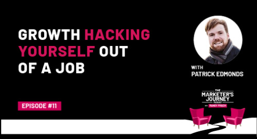 Growth Hacking Yourself Out of a Job [Podcast]