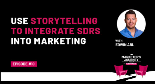 Use Storytelling to Integrate SDRs into Marketing [Podcast]