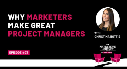 Why Marketers Make Great Project Managers [Podcast]