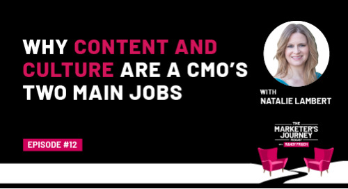 Why Content and Culture Are a CMO's Two Main Jobs [Podcast]