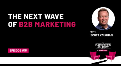 The Next Wave of B2B Marketing [Podcast]