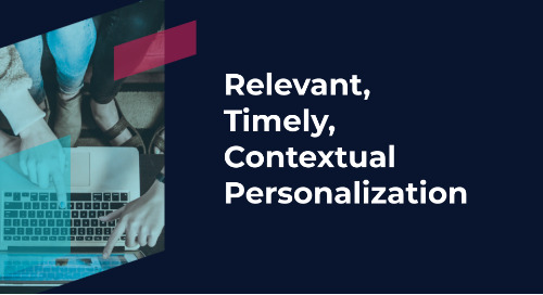 Relevant, Timely, Contextual Personalization