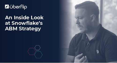 Getting Personal with 2000 Target Accounts: An Inside Look at Snowflake's ABM Strategy