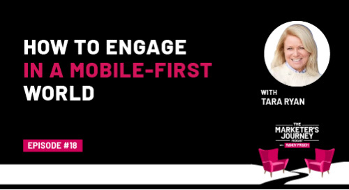 How to Engage in a Mobile-First World [Podcast]