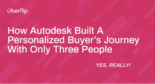 How Autodesk Built A Personalized Buyer's Journey With Only Three People (yes, really!)