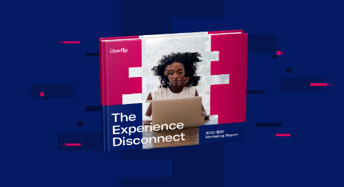 The Experience Disconnect: 2021 B2B Marketing Report