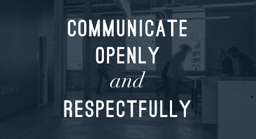 Communicate Openly and Respectfully