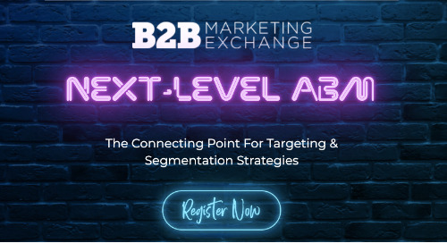 [VIRTUAL EVENT] B2B Marketing Exchange Next-Level ABM