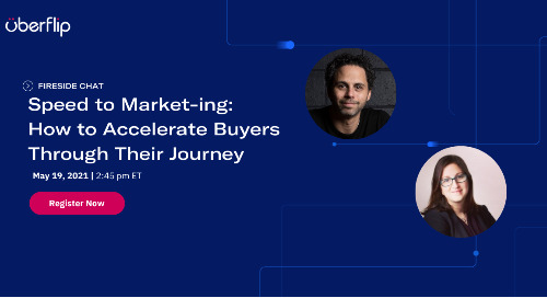 [FIRESIDE CHAT] Speed to Market-ing: How to Accelerate Buyers Through Their Journey