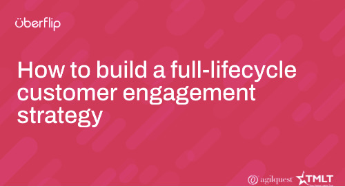How to build a full-lifecycle customer engagement strategy